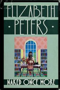 Naked Once More by  Elizabeth Peters - Hardcover - 1989 - from Top Notch books (SKU: 119451)