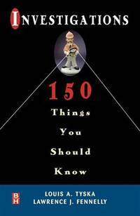 Investigations: 150 Things You Should Know