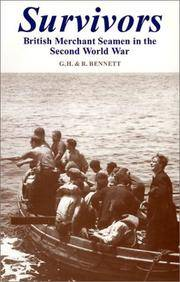 Survivors: British Merchant Seamen In The Second World War.