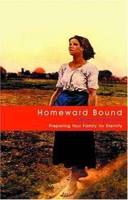 Homeward Bound: Preparing Your Family for Eternity
