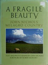 A Fragile Beauty. Milagro Country