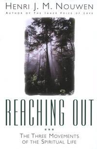 Reaching Out: The Three Movements of the Spiritual Life [Paperback] Henri J. M. Nouwen