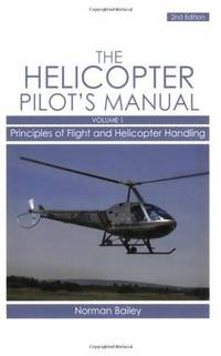 The Helicopter Pilot's Manual: Principles of Flight and Helicopter Handling