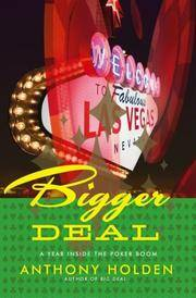 Bigger Deal. A Year Inside the Poker Boom