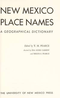 New Mexico Place Names: A Geographical Dictionary by T.M. Pearce - 2001-02-02 - from Books Express and Biblio.com