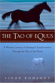 image of The Tao of Equus: A Woman's Journey of Healing and Transformation Through the Way of the Horse