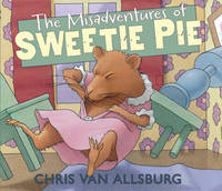 The Misadventures of Sweetie Pie  **SIGNED & DATED, 1st Edition /1st Printing**