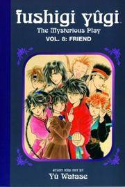 Fushigi Yugi The Mysterious Play Vol. 8: Friend