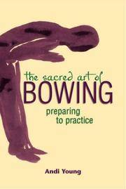 The Sacred Art of Bowing: Preparing to Practice (The Art of Spiritual Living) [Paperback] Young,...