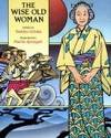 The Wise Old Woman: Retold by Yoshiko Uchida