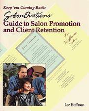KEEP'EM COMING BACK; SALON OVATIONS GUIDE TO SALON PROMOTION AND CLIENT RETENTION