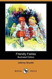 Friendly Fairies (Illustrated Edition) (Dodo Press)