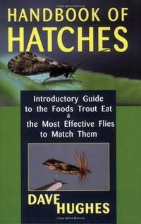 HANDBOOK OF HATCHES Introductory Guide to the Foods Trout Eat & the Most  Effective Flies to...