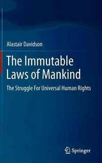 The Immutable Laws of Mankind: The Struggle for Universal Human Rights