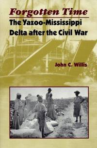 Forgotten Time: The Yazoo-Mississippi Delta After The Civil War