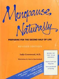 Menopause, Naturally: Preparing for the Second Half of Life by Sadja Greenwood - Paperback - Revised Edition - 1989 - from Wyrdhoard Books and Biblio.co.uk