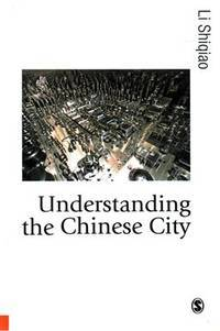 Understanding the Chinese City (Published in association with Theory, Culture & Society)