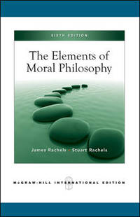The Elements of Moral Philosophy by James Rachels - Paperback - 2009-01-05 - from Books Express and Biblio.com