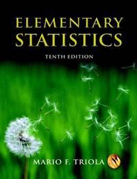 Elementary Statistics (10th Edition) (MyStatLab Series) by Mario F. Triola - 2007-08-23