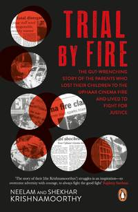image of Trial by Fire: The Tragic Tale of the Uphaar Fire Tragedy