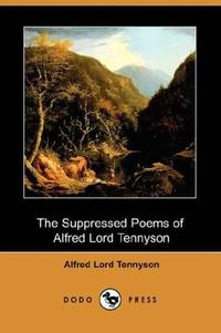 The Suppressed Poems of Alfred Lord Tennyson (Dodo Press)