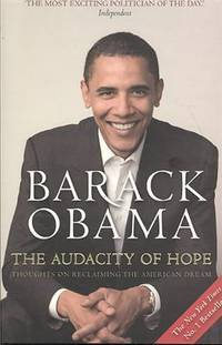 The Audacity of Hope : Thoughts on Reclaiming the American Dream by  Barack Obama - Paperback - 2008 - from Catch and Release Books and Biblio.co.uk