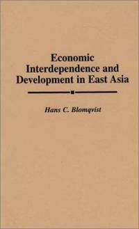 Economic Interdependence and Development in East Asia