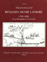 The Journals of Benjamin Henry Latrobe 1799-1820 (Series 1): Volume 3, From Philadelphia to New Orleans (The Papers of Benjamin Henry Latrobe Series)