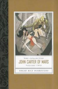 Collected John Carter of Mars, The (Thuvia, Maid of Mars; The Chessmen of Mars; The Master Mind...