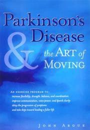 Parkinson's Disease & the Art of Moving Argue, John