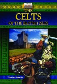 The Celts of the British Isles (Explore Ancient Worlds)