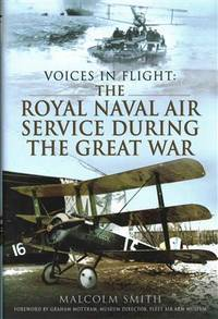 Voices in Flight. The Royal Naval Air Service During the Great War