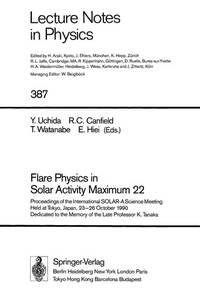Flare Physics in Solar Activity Maximum 22: Proceedings of the International Solar-A Science...