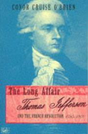 The Long Affair: Thomas Jefferson and the French Revolution,1785-1800