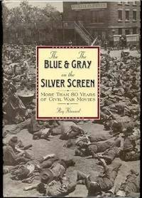 The Blue & the Gray on the Silver Screen. More Than 80 Years of Civil War Movies