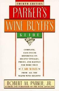 PARKER'S WINE BUYER'S GUIDE, 4TH EDITION: Fourth Edition