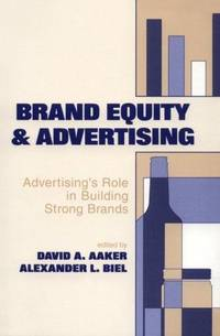 Brand Equity & Advertising : Advertising's Role in Building Strong Brands (Advertising and Consumer Psychology)