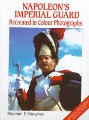 Napoleon's Imperial Guard: Recreated in Color Photographs (Europa Militaria Special No. 12)