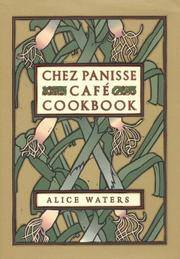 CHEZ PANISSE CAFE COOKBOOK.