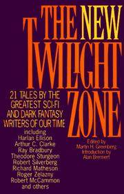 The New Twilight Zone: 21 Tales by the Greatest Sci-Fi and Dark Fantasy Writers of Our Time