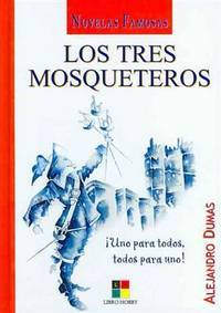 image of Los tres mosqueteros / The Three Musketeers (Novelas Famosas / Famous Novels) (Spanish Edition)