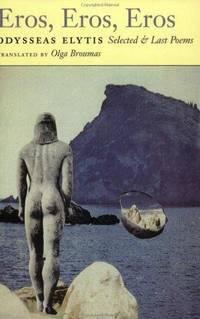 Eros, Eros, Eros  Selected & Last Poems