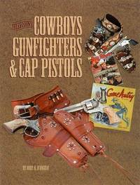 TELEVISION'S COWBOYS, GUNFIGHTERS AND THEIR CAP PISTOLS