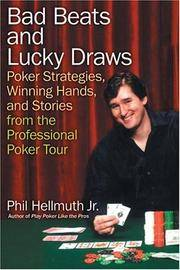 Bad Beats and Lucky Draws Poker Strategies, Winning Hands, and Stories from the Professional Poker Tour