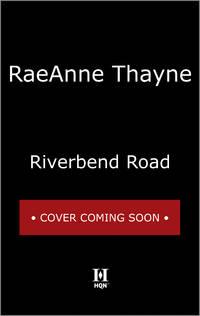 Riverbend Road: A Second-Chance Romance novel