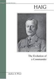 Haig: The Evolution of a Commander (Potomac Books' Military Profiles series)