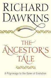 The Ancestor's Tale: A Pilgrimage to the Dawn of Evolution by Richard Dawkins - Hardcover - 2004-10-27 - from Ergodebooks and Biblio.com