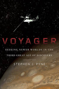 Voyager : Seeking Newer Worlds in the Third Great Age of Discovery