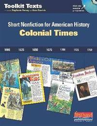 Colonial Times: Short Nonfiction for American History (Toolkit Texts)
