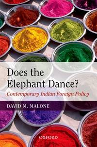Does The Elephant Dance? - Contemporary Indian Foreign Policy